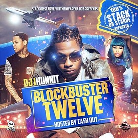 BlockBuster 12 (Hosted By Ca$h Out) DJ 1Hunnit front cover