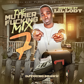 The Muther F*cking Mix 7 (Hosted By Lil Lody) DJ Young Shawn front cover