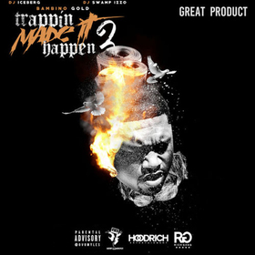 Trappin' Made It Happen 2: Great Product Bambino Gold front cover