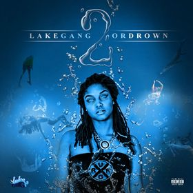 LakeGang Or Drown Vol. 2 DJ LakeGang front cover