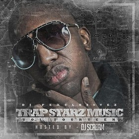 Trap Starz Music 14 (Hosted By DJ Scream) DJ P Exclusivez front cover