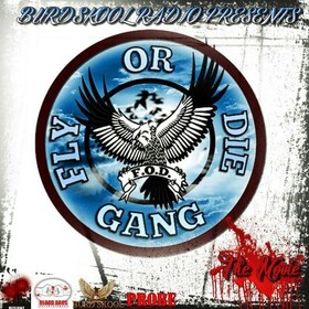 Burdskool Radio Presents: Fly Or Die Gang Colossal Music Group front cover