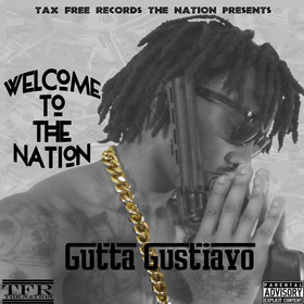 Welcome To The Nation Gutta Gustiavo front cover