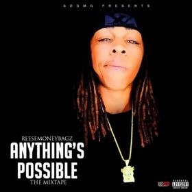Anything's Possible ReeseMoneyBagz front cover