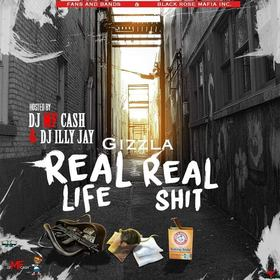 Gizzla G - Real Life Real Shit Dj Illy Jay front cover