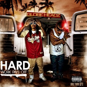 Hard Work Pays Off Globe Headz front cover