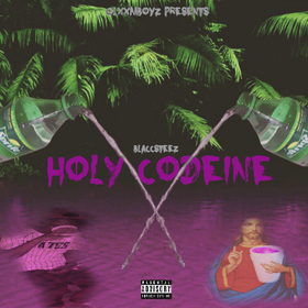 Holy Codeine Blaccsteezus front cover