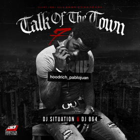 Talk Of The Town 7 (Hosted By Hoodrich Pablo Juan) DJ 864 front cover
