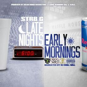 Late Nights x Early Mornings Str8 G front cover