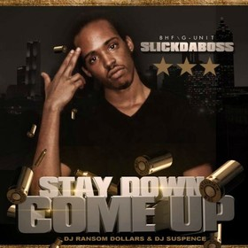 Stay Down Come Up Slick Da Boss front cover