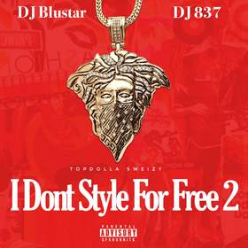I Don't Style For Free 2 TopDolla Sweizy front cover