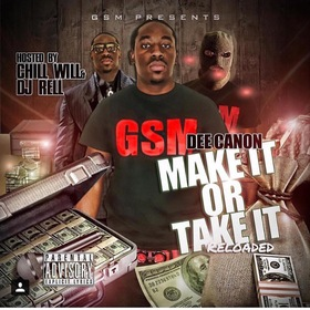 Make It Or Take It Reloaded By Dee Cannon Hosted By Chill Will & Dj Rell CHILL iGRIND WILL front cover