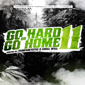 Go Hard Or Go Home Vol. 11 CHILL iGRIND WILL front cover