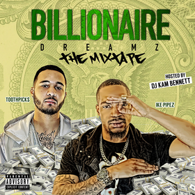 Billionaire Dreamz Toothpick$ x Ike Pipez front cover