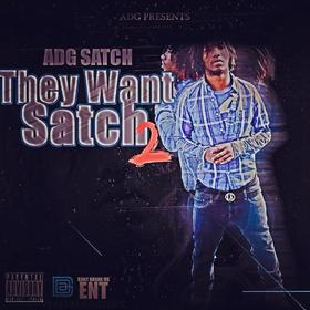 They Want Satch 2 [ADG Satch] Dj Tony Pot front cover