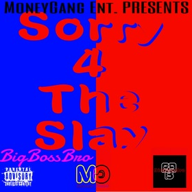 Sorry 4 Tha Slay EP BigBossBro front cover