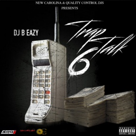 Trap Talk 6 DJ B Eazy front cover