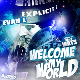 Welcome To My World (Hosted By Dj Wats) Evan L front cover