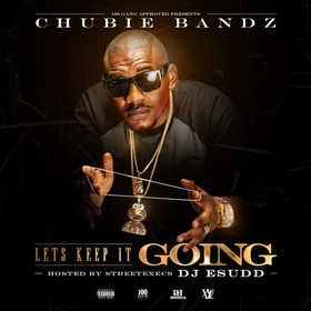 Let's Keep It Going Chubie Bandz front cover