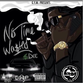No Time Wasted Dolla$ign Dee front cover