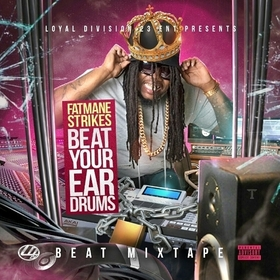 Beat Your Ear Drums FatManeStrikes front cover