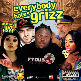 Grizzy - Everybody Hates Grizz DJ ASAP front cover