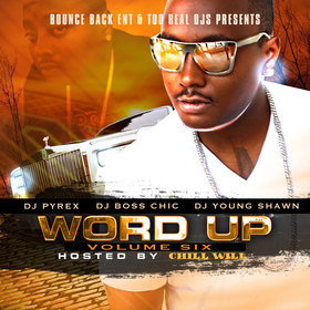 Word Up 6 (Hosted By Chill Will) DJ Young Shawn front cover