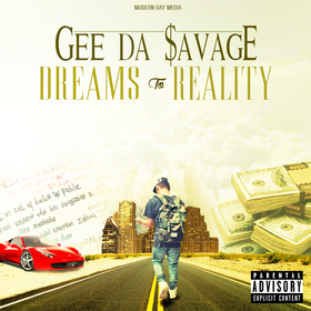 Dreams To Reality Gee Da $avage front cover