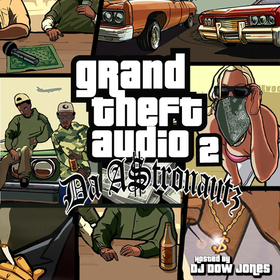 Grand Theft Audio 2 Da A$tronautz front cover
