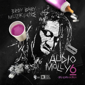 Audio Molly 6: Dirty Sprite Edition 3rdy Baby front cover