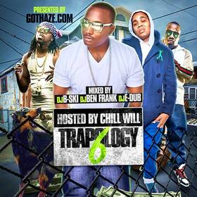 Trapology 6 Hosted By Chill Will DJ B-Ski front cover