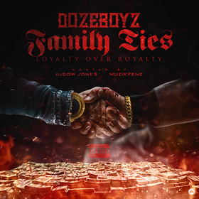 Family Ties (Loyalty Over Royalty) Dozeboyz front cover