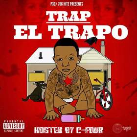 EL TRAPO - P3G/706 HITZ PRESENTS TRAP HOSTED BY C-FOUR Colossal Music Group front cover