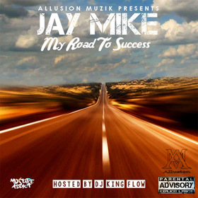 My Road To Success Jay Mike front cover