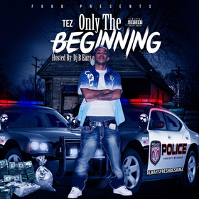 Tez- Only The Beginning DJ B Eazy front cover