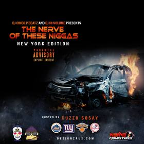 The Nerve Of These N!gg*s - New York Edition Hosted by Cuzzo Sosay DJ Cinco P Beatz front cover