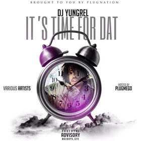 Its Time For Dat DJ Yung Rel front cover