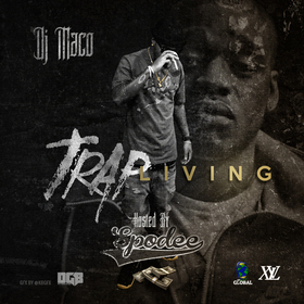 Trap Living Hosted By Spodee DJ Maco front cover