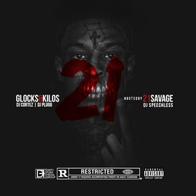 Glocks & Kilos 21 (Hosted By 21 Savage) DJ Cortez front cover