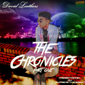 The Chronicles Part 1 [Hosted by Dj Supreme The Great] David Leathers front cover