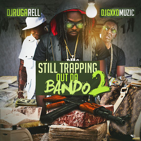 Still Trapping Out Da Bando 2 DJ Ruga Rell front cover