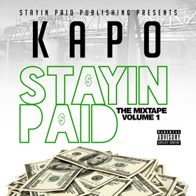 Kapo Stayin Paid - Stayin Paid The Mixtape Vol.1 DJ ASAP front cover