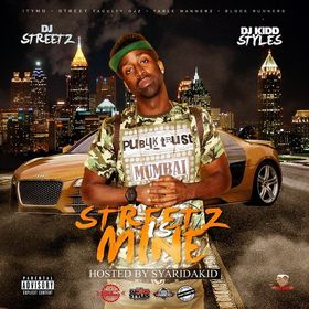 Streetz Is Mine (Hosted By Sy Ari Da Kid) DJ Streets front cover