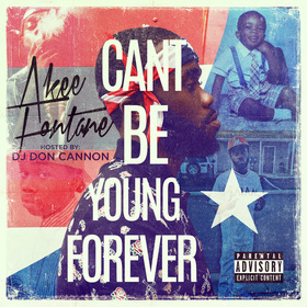 Can't Be Young Forever Akee Fontane front cover