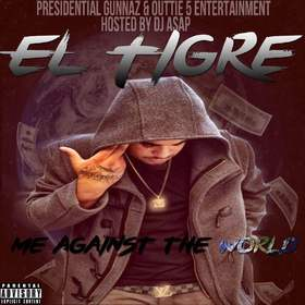 EL Tigre - Me Against The World DJ ASAP front cover