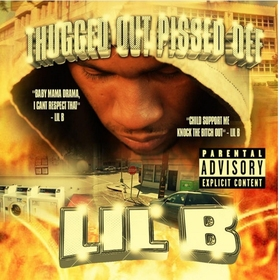 Thugged Out Pissed Off Lil B front cover