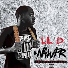 Lil D- #NawFr DJ B Eazy front cover