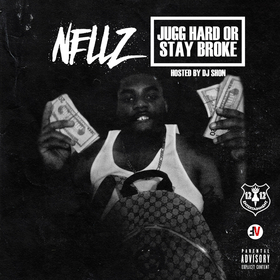 Jug Hard Or Stay Broke Nellz front cover