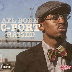 ATL Born, CPORT Raised EP Clay James front cover