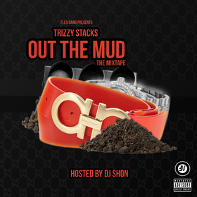 Out The Mud Trizzy Stacks (FlexGang) front cover